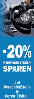- 20 % Mehrwertsteuer sparen auf Verschleißteile & deren Einbau