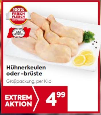 Hühnerkeulen oder -brüste um € 4,99