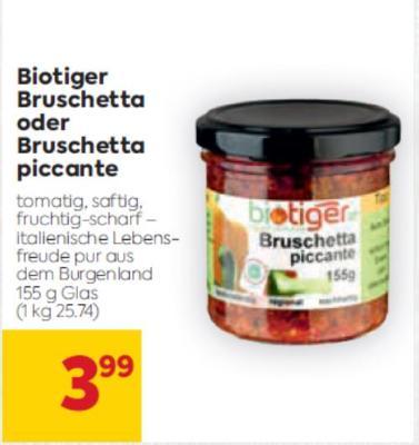 Biotiger Bruschetta oder Bruschetta piccante um € 3,99